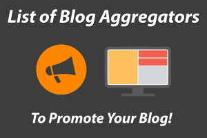 blog aggregators to promote your blog posts and websites