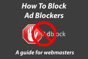 block ad blockers for webmasters